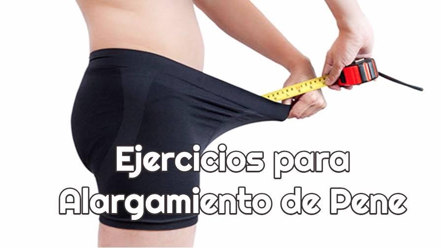 ejercicios para alargar el pene de forma natural desde casa